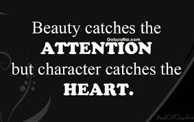 Great Quotes On Beauty Best Of Great Character Quote Beauty Catch The Attention Photos And Ideas