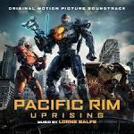 Pacific Rim Uprising [Original Motion Picture Soundtrack]