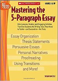 com mastering the paragraph essay best practices in mastering the 5 paragraph essay best practices in action