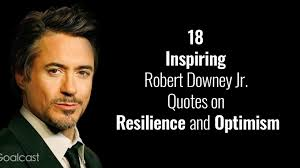 18 Inspiring Robert Downey Jr Quotes On Resilience And Optimism