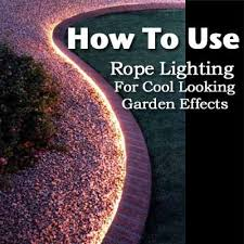 how to use rope lighting for cool looking garden lighting effects amazing garden lighting flower