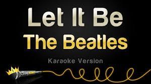 The Beatles - Let It Be (<b>Karaoke</b> Version) - YouTube