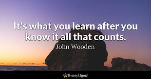 John Wooden Quotes Fascinating It's What You Learn After You Know It All That Counts John Wooden