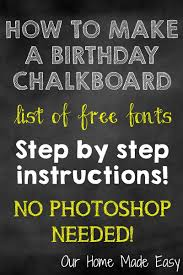 How To Make A Birthday Chalkboard Without Photoshop Our Home Made