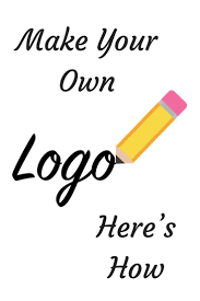 Can I Design My Own Logo Make Your Own Logo Design Heres How Make Your Own Logo