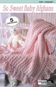 Baby Afghan Patterns Amazing So Sweet Baby Afghans Leisure Arts 48 Leisure Arts