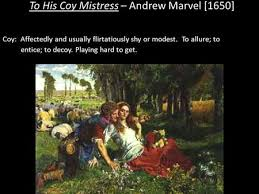 analysis of to his coy mistress by andrew marvell made by to his coy mistress andrew marvel 1650