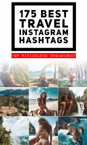 225 Best Travel Hashtags 2019 Top Travelling Hashtags To Get Followers