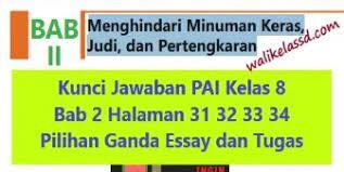 Try the suggestions below or type a new query above. Kunci Jawaban Pai Kelas 8 Bab 2 Halaman 31 32 33 34 Pilihan Ganda Essay Dan Tugas Wali Kelas Sd