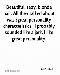 Beautiful Personality Quotes Best of Dain Stothoff Sex Quotes QuoteHD