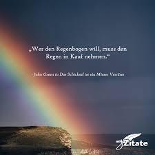 Wer Den Regenbogen Will Muss Den Regen In Kauf Nehmen John