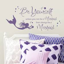 all decals girls wall decals be yourself unless you can be a mermaid then always be a mermaid vinyl wall decal