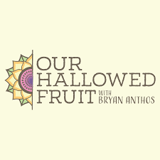 Our Hallowed Fruit Podcast