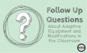 Follow Up Questions About Modifications And Adaptive Equipment In