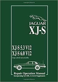 jaguar xj s 5 3 v12 6 0 v12 repair operation manual xj s he supp jaguar xj s 5 3 v12 6 0 v12 repair operation manual xj s he supp official workshop manuals new edition