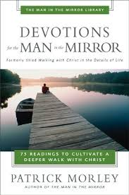Devotions for the <b>Man in</b> the Mirror: 75 Readings to <b>Cultivate</b> a ...