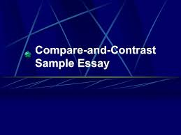 compare and contrast sample essay ppt video online  1 compare and contrast sample essay