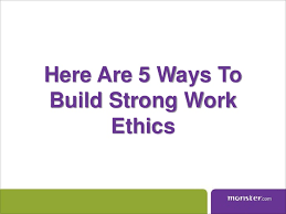tips to maintain strong work ethics