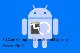 sd card corrupted after android update
