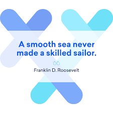 <b>A smooth sea</b> never made a skilled sailor   West Coast Centre for ...