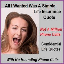 Life Quotes Insurance Confidential Life Insurance Quotes With No Hounding Phone Calls 34