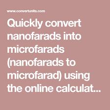 Quickly Convert Nanofarads Into Microfarads Nanofarads To