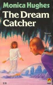 The Dream Catcher Monica Hughes The Dream Catcher Arc One 100 by Monica Hughes Risingshadow 2