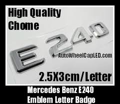 car letter decals mercedes benz genuine e240 chrome rear trunk emblem badge letters