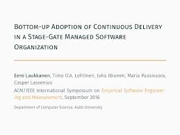 bottom up adoption of continuous delivery in a stage gate managed sof