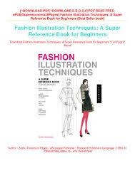 Fashion Designing Books For Beginners Free Download Pdf Download Pdf Fashion Illustration Techniques A Super