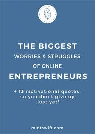 Motivational Quotes For Entrepreneurs Delectable The Biggest Worries And Struggles Of Online Entrepreneurs 48