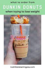 Take control of your product transparency. What To Order At Dunkin Donuts When Trying To Lose Weight Nutrition Starring You