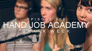 hand job academy shark week