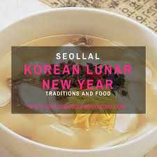 Seollal: Korean Lunar New Year Traditions and Food | Crazy ...