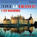 ¡Vive la France!, Vol. 2 - C'est magnifique... et plus de hits