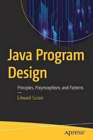 How To Design A Java Program Details About Java Program Design Principles Polymorphism And Patterns By Edward Sciore Pap