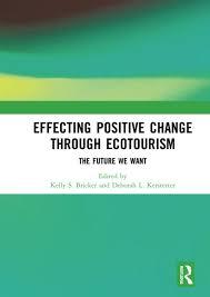 Effecting Positive Change Through Ecotourism: The Future We Want: Bricker, Kelly,  Kerstetter, Deborah: Amazon.com.mx: Libros