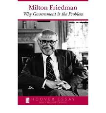 why government is the problem milton friedman
