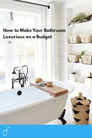 How To Make Your Bathroom Luxurious on a Budget - The Fracture Blog