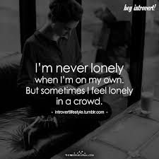 Personality Quotes Extraordinary I'm Never Lonely Sonstiges Pinterest Lonely Infj And Thoughts