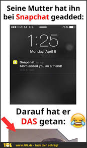 Wenn Deine Mutter Dich Bei Snapchat Added