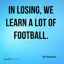 Quotes About Losing Enchanting Bill Alexander Quotes QuoteHD