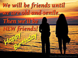 Funny Quotes On Birthday Wishes To Friends