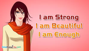 I Am A Beautiful Person Quotes Best Of I Am Strong I Am Beautiful I Am Enough KeepBeingYou