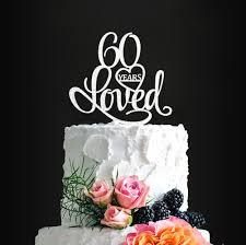 Acrylic Custom 60 Years Loved Birthday Cake Topper 60th Birthday