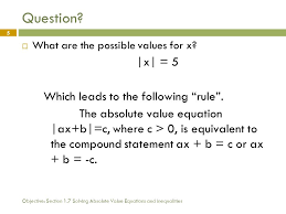 objective section 1 7 solving absolute value equations and inequalities 5 question