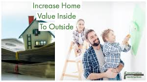 Increase Home Value Inside To Outside Conservation
