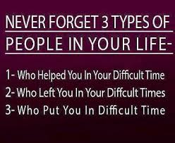 Never Forget Three Types Of People In Your Life Who Helped You In Classy Quote About Difficult Time In Life