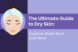 the ultimate guide to dry skin eczema razor burn and more