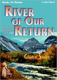 River Of Our Return by Gladys Smith from Books In Motion.com: Gladys Smith,  Read by Stephanie Brush: 9781581164206: Amazon.com: Books